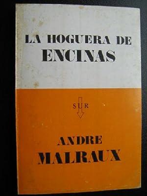 LA HOGUERA DE LAS ENCINAS: MALRAUX, Andre