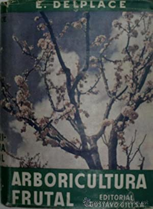 MANUAL DE ARBORICULTURA FRUTAL: DELPLACE E.