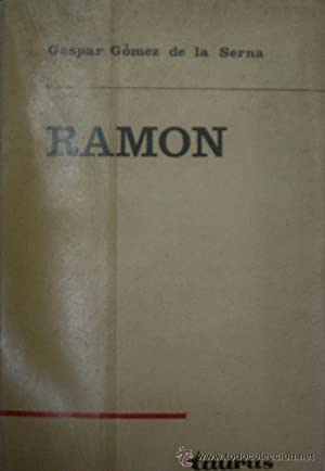 RAMON: GOMEZ DE LA SERNA Gaspar