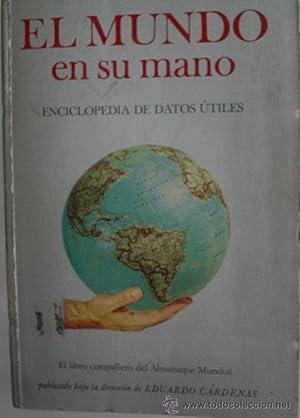 EL MUNDO EN SU MANO. ENCICLOPEDIA DE DATOS UTILES: Sin autor