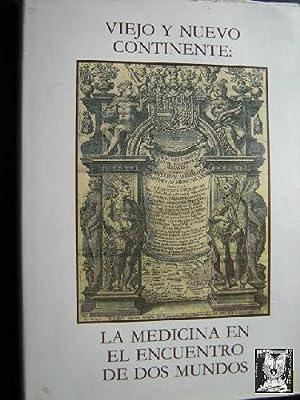 VIEJO Y NUEVO CONTINENTE: LA MEDICINA EN EL ENCUENTRO DE DOS MUNDOS: LÓPEZ PIÑERO, José M.