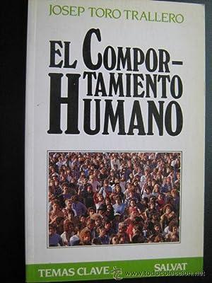 EL COMPORTAMIENTO HUMANO: TORO TRALLERO, Josep