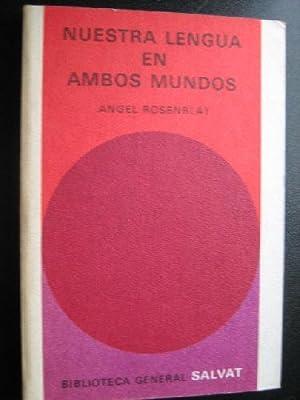 NUESTRA LENGUA EN AMBOS MUNDOS: ROSENBLAT, Ángel