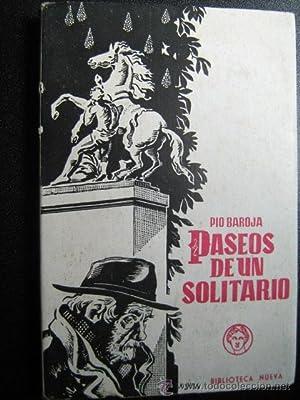 PASEOS DE UN SOLITARIO: BAROJA, Pio
