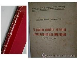 EL PROBLEMA CEREALISTA EN ESPAÑA DURANTE EL REINADO DE LOS REYES CATOLICOS (1475 - 1516): ...