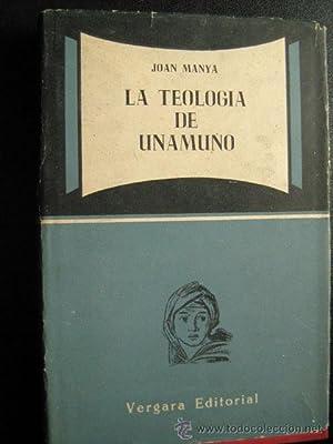 LA TEOLOGÍA DE UNAMUNO: MANYA, Joan