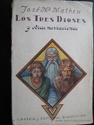 LOS TRES DIOSES Y OTRAS NARRACIONES: MATHEU, José Mª