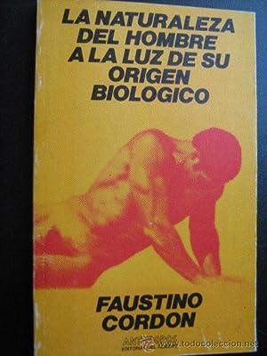 LA NATURALEZA DEL HOMBRE A LA LUZ DE SU ORIGEN BIOLÓGICO: CORDÓN, Faustino