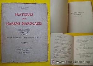 PRATIQUES DES HAREMS MAROCAINS. Sorcellerie, Médecine, Beauté.: DE LENS, A. R.