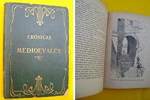 CRÓNICAS MEDIOEVALES: El Armero de Toledo; El voto de la Reina ; El Tesón del Alcaide...