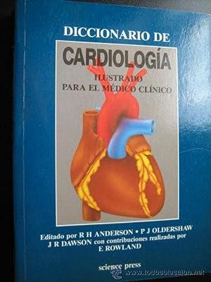 DICCIONARIO DE CARDIOLOGÍA: ANDERSON, R.H./ OLDERSHAW, P.J./ DAWSON, J.R./ ROWLAND, E.