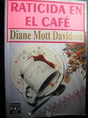RATICIDA EN EL CAFÉ: MOTT DAVIDSON, Diane