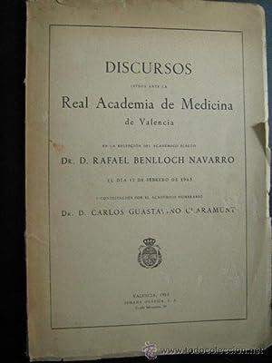 DISCURSOS LEÍDOS ANTE LA REAL ACADEMIA DE MEDICINA DE VALENCIA: BENLLOCH NAVARRO, Rafael