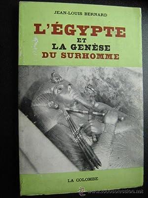 L ÉGYPTE ET LA GENÈSE DU SURHOMME: BERNARD, Jean-Louis