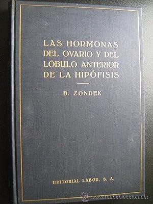 LAS HORMONAS DEL OVARIO Y DEL LÓBULO ANTERIOR DE LA HIPÓFISIS: ZONDEK, Bernhard
