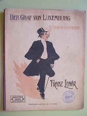 Partitura - Score : DER GRAF VON LUXEMBOURG ( El Conde de Luxemburgo ) - Opereta: LEHAR Franz (...