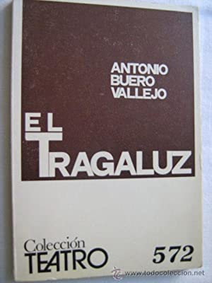 EL TRAGALUZ: BUERO VALLEJO, Antonio