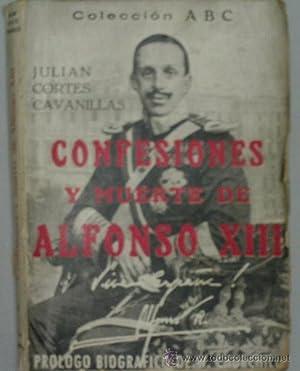 CONFESIONES Y MUERTE DE ALFONSO XIII: CORTES CAVANILLAS Julián