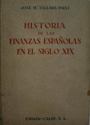 HISTORIA DE LAS FINANZAS ESPAÑOLAS EN EL SIGLO XIX: TALLADA PAULI José Mª