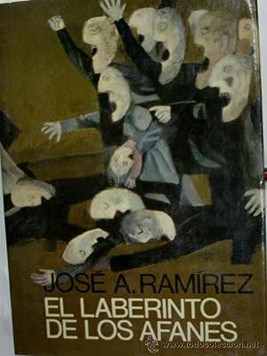 EL LABERINTO DE LOS AFANES: RAMIREZ José A.