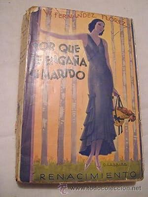 PORQUE TE ENGAÑA TU MARIDO: FERNÁNDEZ FLÓREZ W.