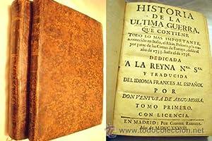 HISTORIA DE LA ÚLTIMA GUERRA que contiene todo lo más importante acontecido en Italia...
