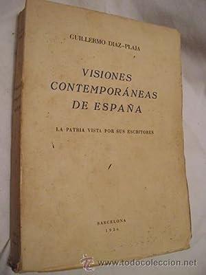 VISIONES CONTEMPORÁNEAS DE ESPAÑA: DIAZ-PLAJA Guillermo