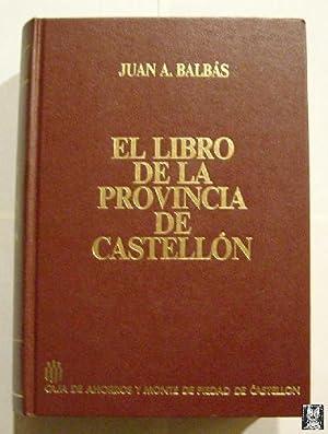 EL LIBRO DE LA PROVINCIA DE CASTELLÓN: BALBÁS Juan A.