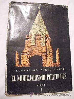 EL MUDEJARISMO PORTUGUÉS: PÉREZ EMBID Florentino