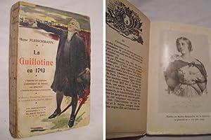 LA GUILLOTINE EN 1793: FLEISCHMANN Hector