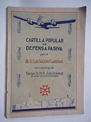 CARTILLA POPULAR DE DEFENSA PASIVA: VALERO CARRERAS Dr. Luis
