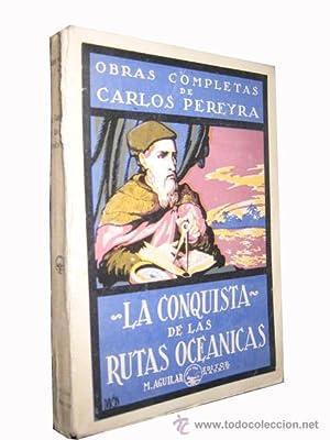 LA CONQUISTA DE LAS RUTAS OCEANICAS: PEREYRA Carlos