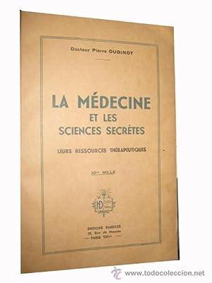 LA MÉDICINE ET LES SCIENCES SECRÈTES: OUDINOT Pierre