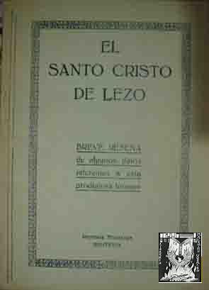 EL SANTO CRISTO DE LEZO, Breve reseña de algunos datos referentes a esta prodigiosa imagen: ...