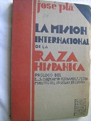 LA MISIÓN INTERNACIONAL DE LA RAZA HISPÁNICA: PLÁ, José