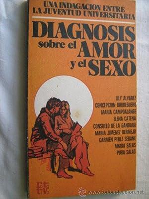 DIAGNOSIS SOBRE EL AMOR Y EL SEXO: ÁLVAREZ, Lily/ BORREGUERO,