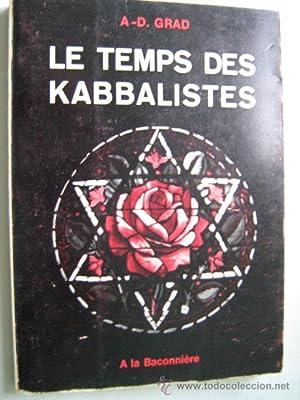 LE TEMPS DES KABBALISTES: GRAD, A.D.