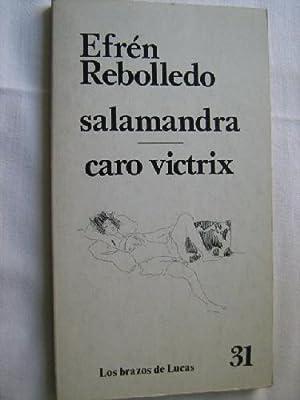SALAMANDRA/ CARO VICTRIX: REBOLLEDO, Efrén