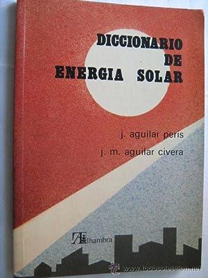 DICCI0NARIO DE ENERGÍA SOLAR: AGUILAR PERIS, J.