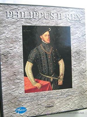 PHILIPPUS II REX: CHUECA GOITIA, Fernando/ JORDAN, Annemarie/ KAGAN, Richard/ MULCAHY, Rosemarie/ ...