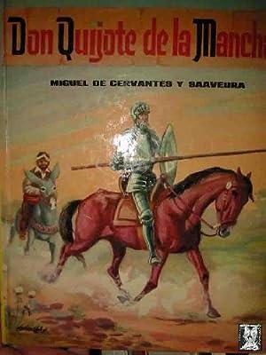 DON QUIJOTE DE LA MANCHA: DE CERVANTES SAAVEDRA Miguel