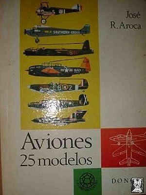 AVIONES 25 MODELOS: AROCA José R.