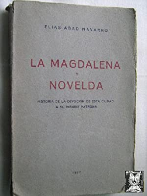 LA MAGDALENA Y NOVELDA: ABAD NAVARRO, Elías