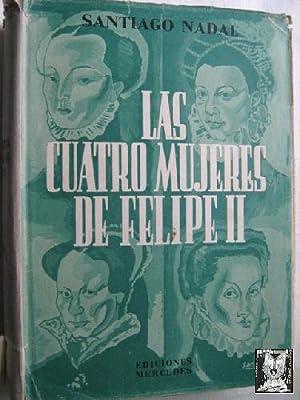 LAS CUATRO MUJERES DE FELIPE II: NADAL, Santiago