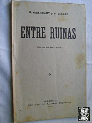 ENTRE RUINAS: CAMPMANY, R. y GIRALT, C.