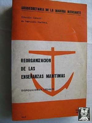 REORGANIZACIÓN DE LAS ENSEÑANZAS MARÍTIMAS: Sin autor