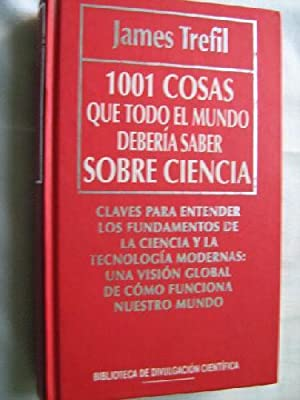 1001 COSAS QUE TODO EL MUNDO DEBERÍA SABER SOBRE CIENCIA: TREFIL, James