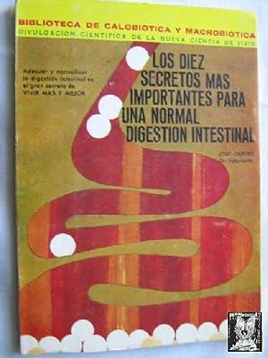 LOS DIEZ SECRETOS MÁS IMPORTANTES PARA UNA NORMAL DIGESTIÓN INTESTINAL: CASTRO, José