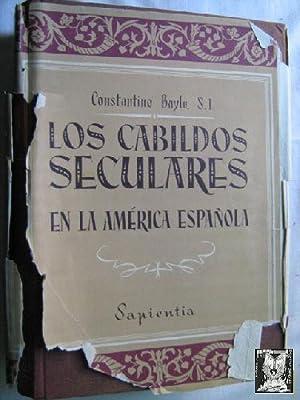 LOS CABILDOS SECULARES EN LA AMÉRICA ESPAÑOLA: BAYLE, Constantino