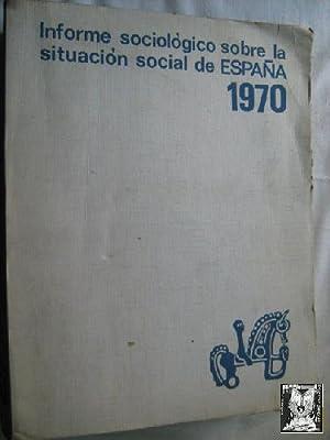 INFORME SOCIOLÓGICO SOBRE LA SITUACIÓN SOCIAL DE ESPAÑA 1970: Sin autor